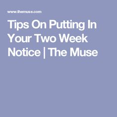 Tips On Putting In Your Two Week Notice | The Muse