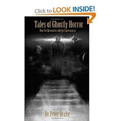 Tales Of Ghostly Horror: Real-Life Encounters With The Supernatural