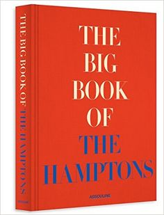 The Big Book of the Hamptons (Classics): Michael Shnayerson: 9781614282273: Amazon.com: Books including works by Bates Mais + Architects