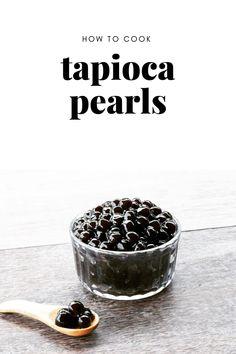 How to Cook Tapioca Pearls Bubble Tea Flavors, Thai Milk Tea, Tapioca Pearls, Simply Filling, Few Ingredients, Learn To Cook, Simple Syrup, Vegan Vegetarian, People