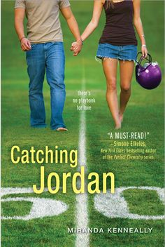 """Catching Jordan by Miranda Kenneally: Great romance about football! I really liked how the author addressed all the issues a girl would have playing football, especially as a quarterback. It's more for older teens, but I wouldn't call it """"new adult"""". I will definitely be reading the rest of the books in this series, although they are each stand alones"""