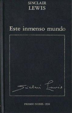 'Este inmenso mucho', Sinclair Lewis. Cantos de sirena de la caduca Vieja Europa para el optimismo y la autocomplacencia norteamericanos