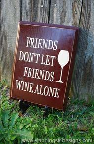 Friends Don't Let Friends Wine Alone.  #winehumor
