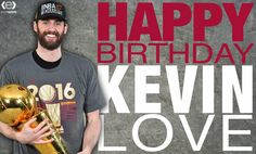 """Kevin Love, """"Thank you all for the birthday wishes!"""" 