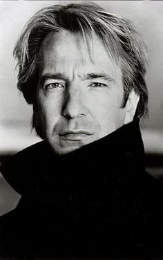 Alan Rickman~ I liked him even before he played Snape.