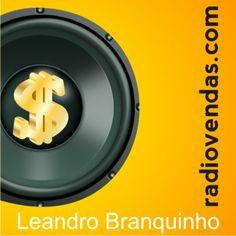 Conhecimento, Autoridade e Vontade - Rádio Vendas com Leandro Branquinho