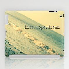 Live.Hope.Dream iPad Case by secretgardenphotography [Nicola] - $60.00