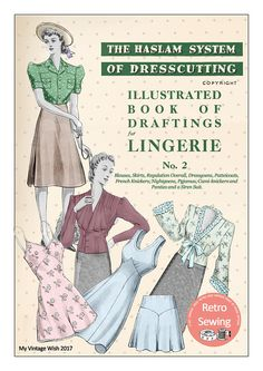 The Haslam System of Dressmaking Lingerie No. 2 1940's