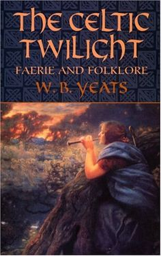 """Read """"The Celtic Twilight Faerie and Folklore"""" by W. Yeats available from Rakuten Kobo. Best known for his poetry, William Butler Yeats was also a dedicated exponent of Irish folklore. Yeats took . William Butler Yeats, Good Books, Books To Read, My Books, Story Books, Celtic Mythology, Roman Mythology, Greek Mythology, Joan Baez"""