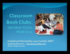 ($) Classroom Book Clubs: Literature Circles made Easy. This complete eLearning course makes it super easy to implement book clubs in your classroom. It includes 5 slidecasts, a quick-start guide, 27 pages of printables, a study guide and more.