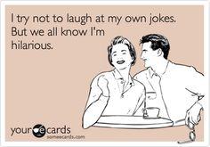 I'm hilARRRRRious...