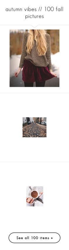 """autumn vibes // 100 fall pictures"" by jaelyn-xo ❤ liked on Polyvore featuring pictures, photos, outfits, people, backgrounds, fall, images, & pictures, &+ pictures and - pictures"