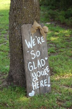 Hey, I found this really awesome Etsy listing at https://www.etsy.com/listing/186857697/were-so-glad-your-here-rustic-wedding