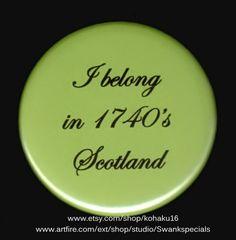 I belong in 1740s Scotland | Swankspecials - Accessories on ArtFire