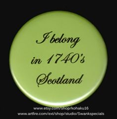 I belong in 1740s Scotland | Swankspecials - Accessories on ArtFire
