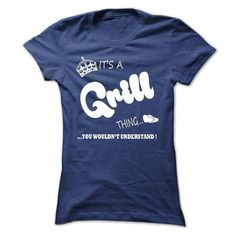 ITS A GRILL THING YOU WOULDNT UNDERSTAND  T SHIRT, HOODIE, HOODIES T-SHIRTS, HOODIES, SWEATSHIRT (23.99$ ==► Shopping Now)
