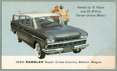 First car I ever bought was a 1960 Rambler Cross Country Station Wagon.  Paid $400 for it in 1975.  It leaked oil and tranny fluid like crazy, but we drove it from Utah to Washington where we moved after we got married.  It had a push-button transmission and I had to hotwire it to start it.  Crazy fun.