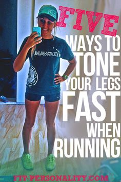 5 Ways To Get Toned Legs FASTER While Running!- Gotta remember this!