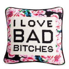 I Love Bad Bitches Needlepoint Pillow