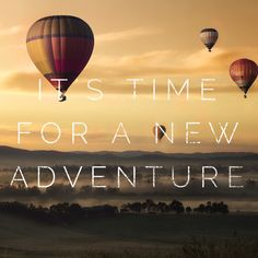 Time for a new adventure.