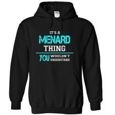 Its a MENARD Thing, You Wouldnt Understand! - #sweatshirt dress #sweaters for fall. TRY  => https://www.sunfrog.com/Names/Its-a-MENARD-Thing-You-Wouldnt-Understand-lekxzxeafy-Black-21141065-Hoodie.html?id=60505