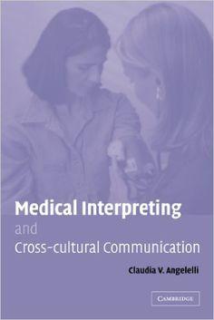 Medical interpreting and cross-cultural communication / Claudia V. Angelelli
