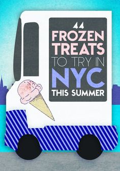 So, you've decided to spend the summer in a city that smells like hot garbage! You're going to need some really good ice cream to see you…