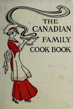 1914 The Canadian family cook book : a volume of tried, tested and proven recipes , Denison, Grace E : Internet Archive : Retro Recipes, Old Recipes, Vintage Recipes, Cookbook Recipes, Recipies, Frugal Recipes, Family Recipes, Cooking Icon, Fun Cooking