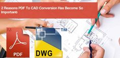 2 Reasons PDF To CAD Conversion Has Become So Important http://theaecassociates.com/blog/2-reasons-pdf-to-cad-conversion-has-become-so-important/