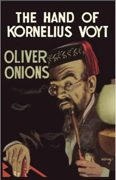 The Hand of Kornelius Voyt (1939) by Oliver Onions http://www.valancourtbooks.com/the-hand-of-kornelius-voyt-1939.html