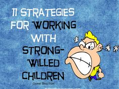 Strategies for working with strong-willed children - Learn how to prevent power struggles