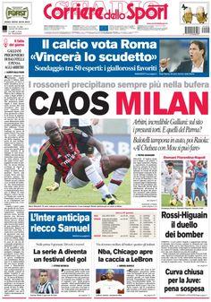 """La #PrimaPagina di oggi: Caos #Milan. Il calcio vota #Roma """"Vincerà lo scudetto"""". L'#Inter anticipa riecco Samuel. #Rossi - #Higuain il duello dei bomber."""