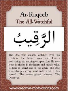 AR RAQEEB  AR RAZZAAQ AS-SALAM Al MATEEN AL ADAL AL RAOOF ALAFUWW AR RAHEEM AN NASEER ASH SHAAFEE AL WADOOD AL HAAFIDH AR RAHMAN AL KHALAAQ,YA ALLAH i beg you for forgivenes mercy kindness gentlenes,i am not GOD,grant me jannatulfirdose and good end take an easy reckoning i beg you,save me from the hellfire torment of the grave and hashr azaab and every wrath ,najaat dilade is zilat ki zindagi se is naseeb se qubsurat naseeb banade,cover me with the shade of your throne  i fear your wrath…