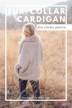 Oversized Crochet Cardigan With Fur Collar - Free Pattern Woman standing a field of natural grasses wearing a crochet cardigan sweater with a lace rope detail running down the back. Crochet Cardigan Pattern, Crochet Patterns, Crochet Ideas, Crochet Stitches, Crochet Hooks, Make And Do Crew, Modern Crochet, Crochet Woman, Crochet Clothes