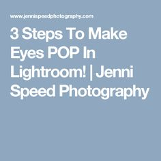 3 Steps To Make Eyes POP In Lightroom! | Jenni Speed Photography