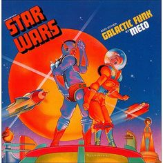 """A huge hit in the when the original Star Wars was released in the midst of the Disco era! From the album """"Star Wars and Other Galactic Funk"""" by Meco. Hugh Holland, Disco Funk, Disco 70s, Music Album Covers, Music Albums, Lps, Starwars, Space Music, 70s Sci Fi Art"""