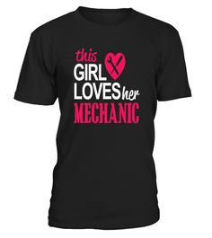 This Girl Love her Mechanic  #gift #idea #shirt #image #funny #job #new #best #top #hot #legal