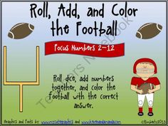 Roll, Add, and Color the Football (Focus Numbers 2-12) from By Kimberly on TeachersNotebook.com (11 pages)  - Roll, Add, and Color the Football (Focus Numbers 2-12)  If you liked my previous sports themed addition activities, then you'll enjoy using this one just as much. This football version focuses on adding numbers using 2 die. I have included a variety of co