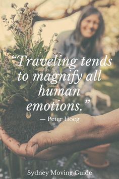 "Inspirational Quote | Travel Quote | Expat Life | Living Abroad Tips | Wanderlust ""Traveling tends to magnify all human emotions."" — Peter Hoeg. Once you see the beauty in every little thing, the happiness in all situation you'll see that everything is not that bad."