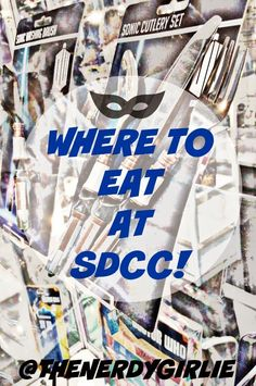 The Nerdy Girlie: Where To Eat At San Diego Comic Con. #SDCC Tips