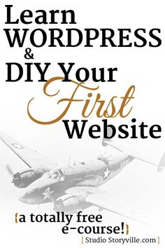 Learn how to DIY your first WordPress website with this free email course from www.StudioStoryville.com
