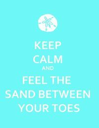 FEEL THE SAND BETWEEN YOUR TOES
