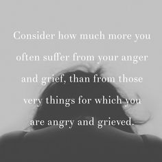 ANGER MANAGEMENT QUOTES of hopes this series will help those with issues to find ways to help control the urges. Anger Management Quotes, Anger Issues, Truth Of Life, Grief, Wisdom