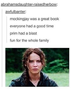 "thg, the hunger games, katniss everdeen, tumblr ""Prim had a blast"" That is just so wrong."