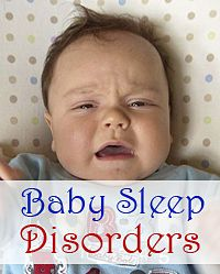 What you need to know about common baby sleep disorders