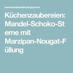 Küchenzaubereien: Mandel-Schoko-Sterne mit Marzipan-Nougat-Füllung