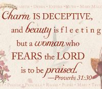 Proverbs 31:30...One of my favorite verses of all time :)