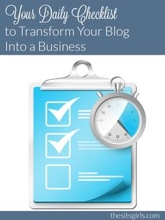 This daily checklist will help you keep your blogging schedule on track, and take it from a hobby to a business.