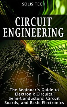 FREE TODAY - Circuit Engineering: The Beginner's Guide to Electronic Circuits, Semi-Conductors, Circuit Boards, and Basic Electronics by Solis Tech http://www.amazon.com/dp/B015RYU2OW/ref=cm_sw_r_pi_dp_WfLKwb12WTDV0