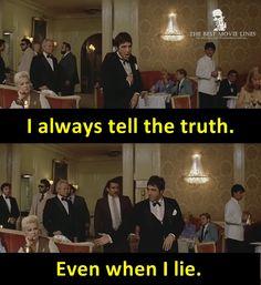 - Al Pacino as Tony Montana in Scarface (1983)  Dir. Brian De Palma